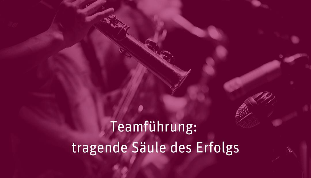 [018] Teamführung – tragende Säule der erfolgreichen Unternehmensführung